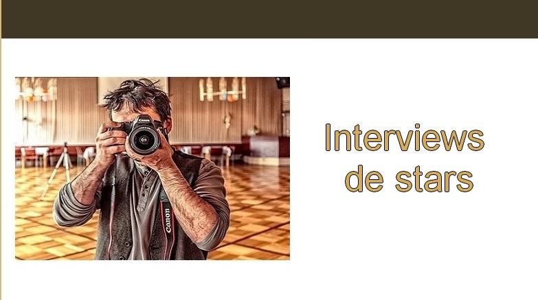 Interviews de stars