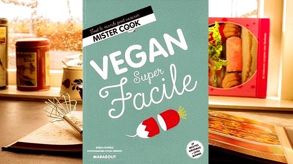 On a testé le livre de recette : Vegan super facile
